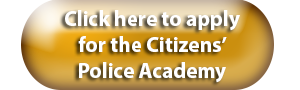 Apply for the Citizens' Police Academy
