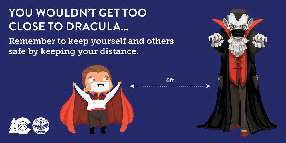 You wouldn't get too close to Dracula! Protect yourself and others by maintaining social distancence