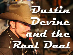 Dustin Devine and the Real Deal