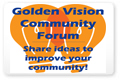 Sign on to the Golden Vision Community Forum and share your ideas for improving our neighborhoods and community.