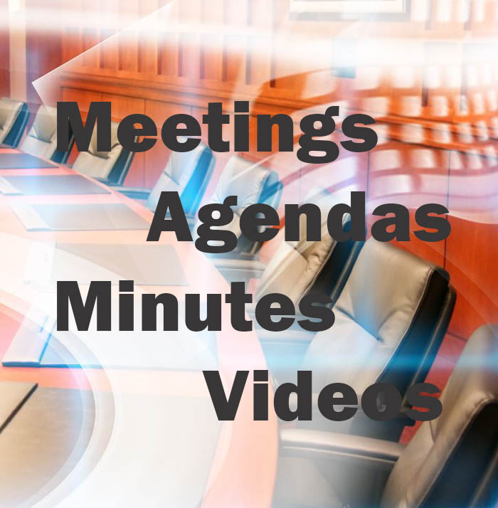 Meetings Agendas Minutes and Videos