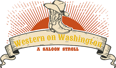 Western on Washington: A Saloon Stroll @ Buffalo Rose