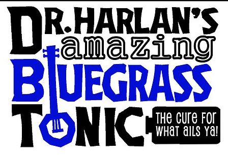 Dr. Harlan's Amazing Bluegrass Tonic