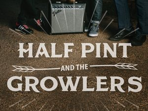 Half Pint and the Growlers