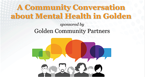 Mental Health in Golden Community Conversation @ Golden Community Center | Golden | Colorado | United States